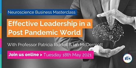 Neuroscience Masterclass: Effective Leadership in a Post Pandemic World tickets