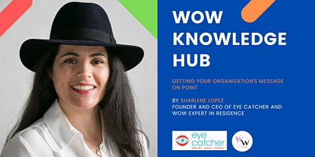 WoW Knowledge Hub - Getting your organisation's message on point tickets