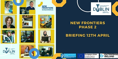 New Frontiers Phase 2  @ TU Dublin Tallaght - Briefing - 12th April tickets