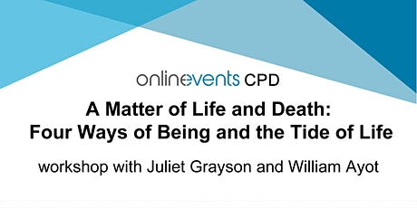A Matter of Life and Death: Four Ways of Being and the Tide of Life Part 1 tickets