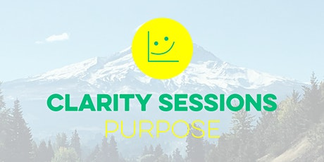 Clarity Session #2: Deeper purpose tickets