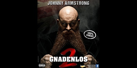 Johnny Armstrong - Gnadenlos 2 Tickets