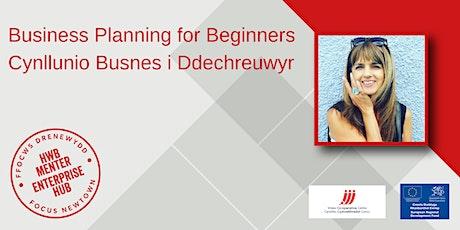 Business Planning for Beginners | Cynllunio Busnes i Ddechreuwyr tickets