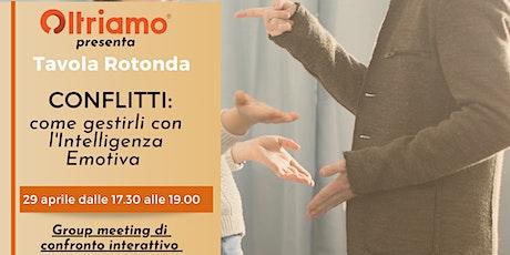 """Tavola Rotonda """"Conflitti: come gestirli con l'Intelligenza Emotiva"""" biglietti"""