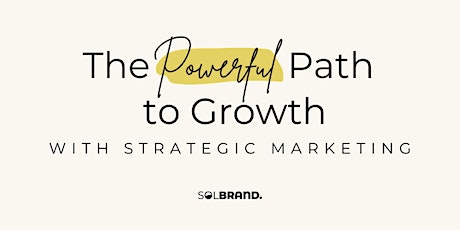 The Powerful Path to Growth with Strategic Marketing tickets