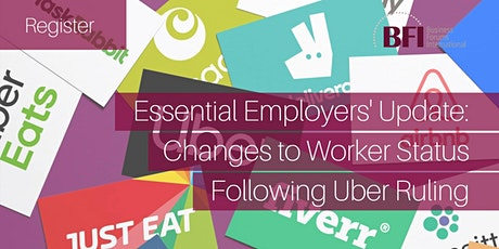 Essential Employers' Update: Changes to Worker Status Following Uber Ruling tickets