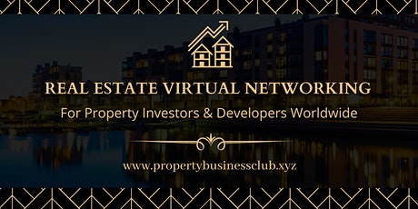 Real Estate Virtual Networking For Investors And Developers Worldwide tickets