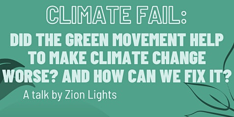 Climate Fail: Criticisms of the green movement. Can we fix it? tickets