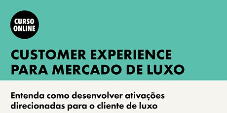 Customer Experience para Mercado de Luxo ingressos