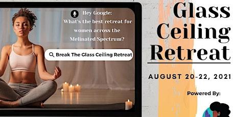 Break the Glass Ceiling Retreat! tickets