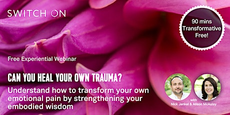 Free Experiential Workshop: Can You Heal Your Own Trauma? tickets