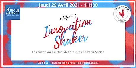Innovation Shaker #5  @ Paris-Saclay billets