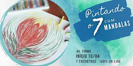 Pintando o 7 com Mandala - Turma 4 ingressos