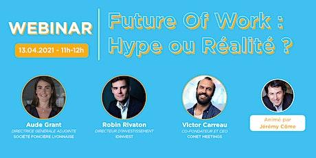 Webinar / Future Of Work : Hype ou Réalité ? billets