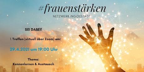 1. Treffen (virtuell) #frauenstärken Netzwerk Ingolstadt Tickets