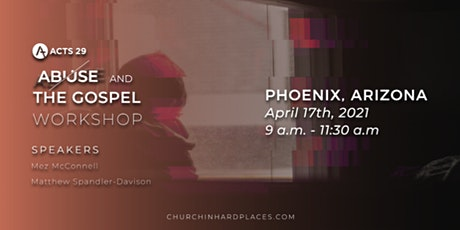 Abuse and the Gospel Workshop- Church in Hard Places-Phoenix tickets