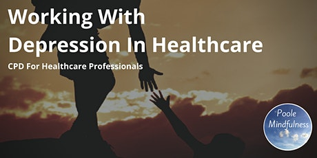 Working With Depression In Healthcare tickets