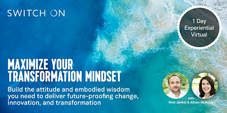 Maximize Your Transformation Mindset For Leading Change & Innovation tickets