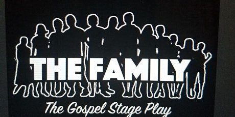 """The Hit Gospel Stage Play """"The Family"""" tickets"""