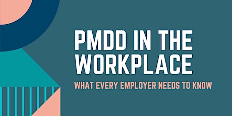 PMDD in the Workplace: What Every Employer Needs to Know tickets