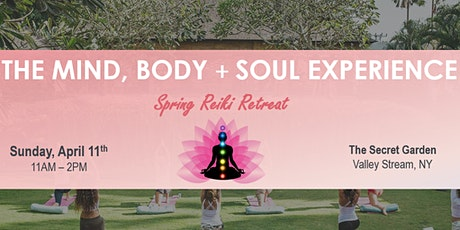 THE MIND, BODY + SOUL EXPERIENCE: Spring Reiki Retreat tickets