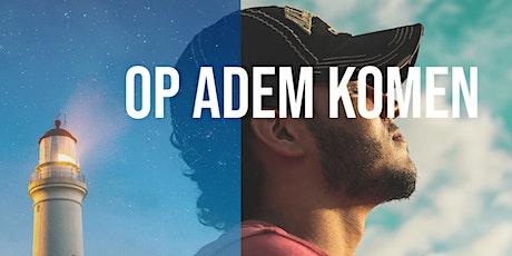 Op Adem Komen tickets
