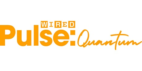 WIRED Pulse: Quantum 2021 tickets