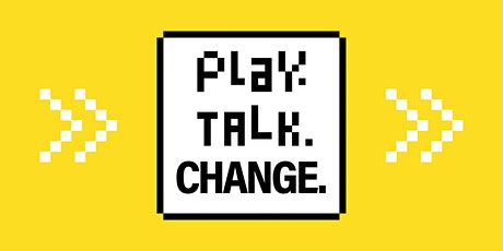 Play. Talk. Change. Tickets