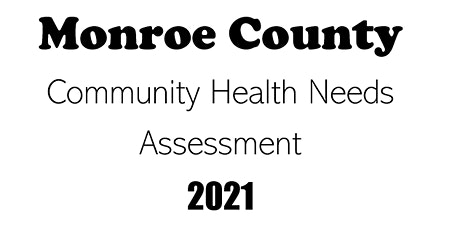 Monroe County Community Health Needs Assessment - 2021 tickets