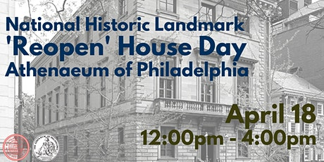 """Reopen"" House Day at the Athenaeum of Philadelphia tickets"