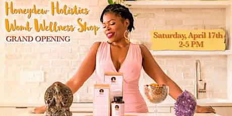 Honeydew Holistics Womb Wellness Shop Grand Opening tickets