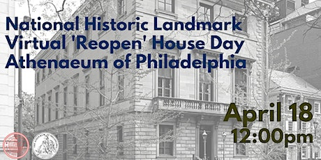 Virtual 'Reopen' House Day with the Athenaeum of Philadelphia tickets