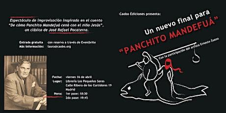 Un nuevo final para Panchito Mandefuá entradas