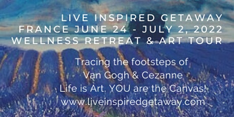 Live Inspired Getaway France 2022 Wellness Retreat & Art Tour billets