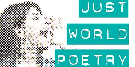 Just World: Spoken Word Poetry Slam 3 tickets