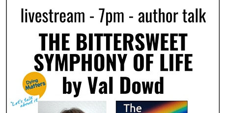 livestream: The Bittersweet Symphony Of Life by Val Dowd tickets