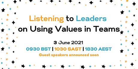 Listening to Leaders on Using Values in Teams | Thursday 3 June 2021 tickets
