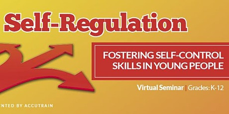 Self-Regulation Live Virtual Seminar - May 17, 2021 tickets