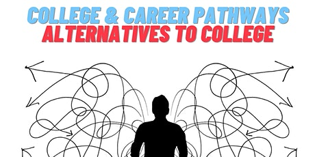 College & Career Pathways: Alternatives to College tickets
