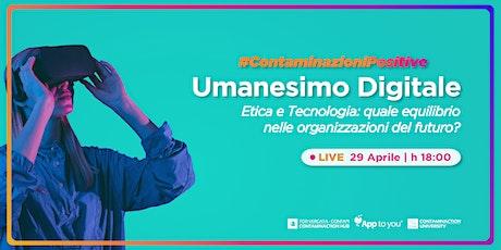 #ContaminazioniPositive | Umanesimo Digitale biglietti