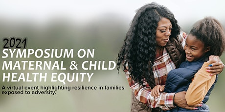 Symposium on Maternal & Child Health Equity tickets