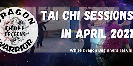 Three Dragons White Dragon Tai Chi Sessions in April 2021 tickets