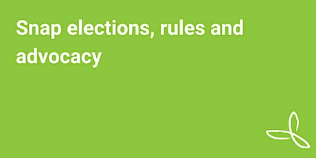 Snap elections, rules, and advocacy tickets