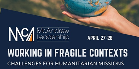 Working in Fragile Contexts: Challenges for Humanitarian Missions. tickets