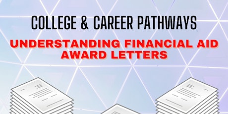 College & Career Pathways: Understanding Financial Aid Award Letters tickets