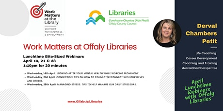 Work Matters at Offaly Libraries: Lunchtime Bite-Sized Webinars tickets