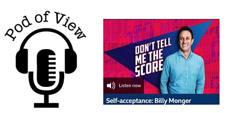Pod of View #2: Don't Tell Me The Score- Billy Monger & Self-acceptance tickets
