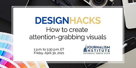 Design Hacks: How to create attention-grabbing visuals tickets