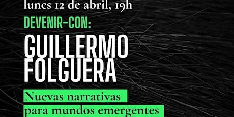 Devenir-con Guillermo Folguera entradas