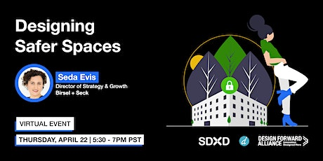 Designing Safer Spaces Featuring Seda Evis tickets